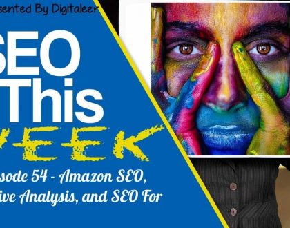 STW Episode 54 – Amazon SEO, Competitive Analysis, and SEO For Startups