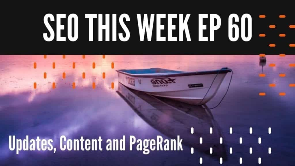 SEO This Week Episode 60