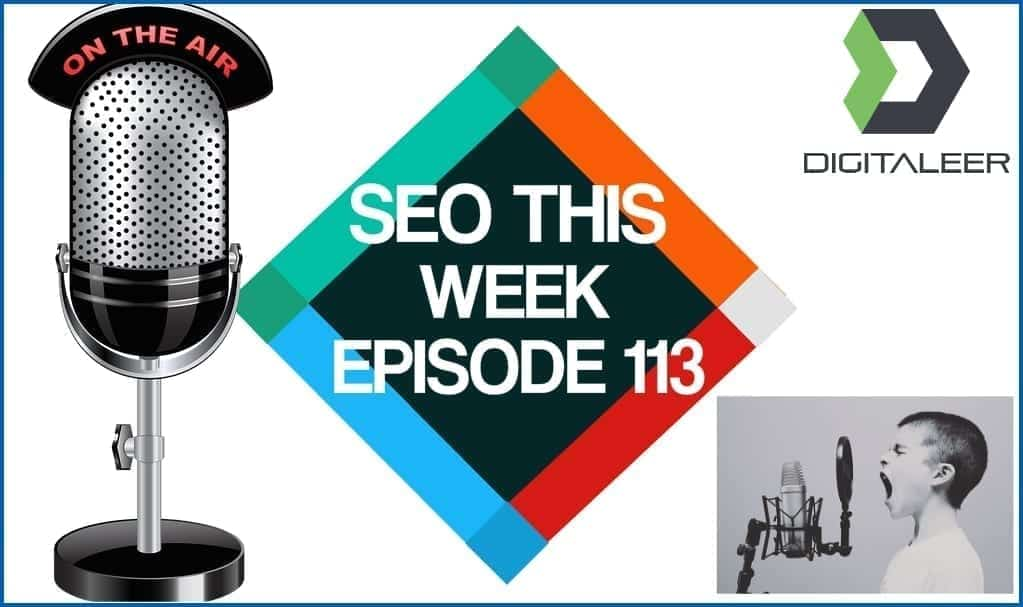 SEO This Week Episode 113