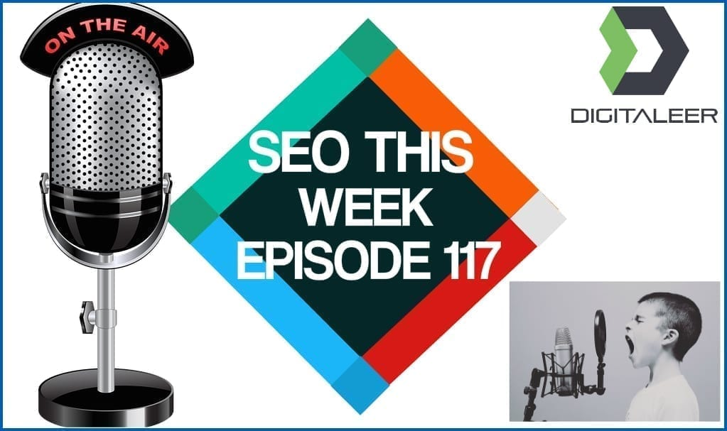 SEO This Week Episode 117