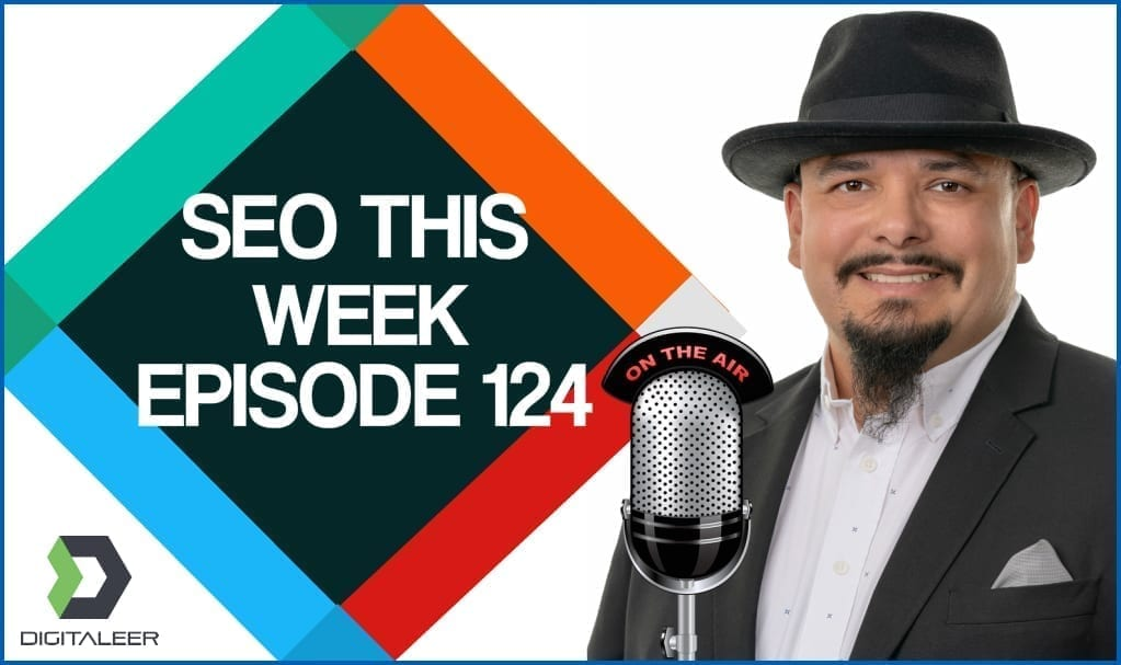 SEO This Week Episode 124